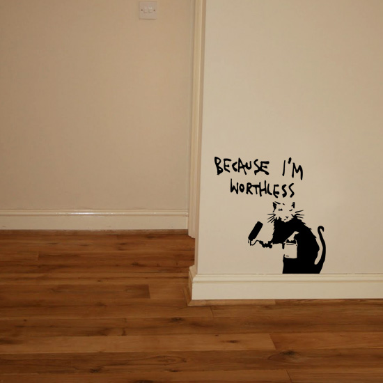 Banksy Rat Because I'm Worthless Vinyl Wall Art Sticker - £1.99 .
