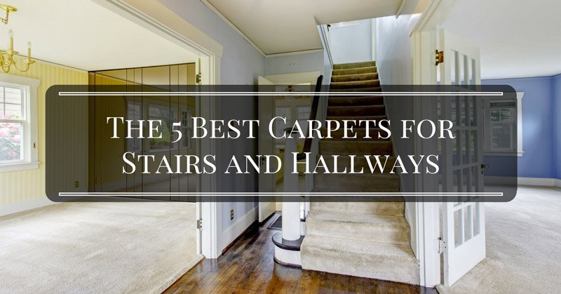 The 5 Best Carpets for Stairs and Hallways - How to Buy the .